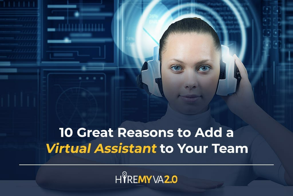 hvablog 10 great reasons to add a virtual assistant to your team