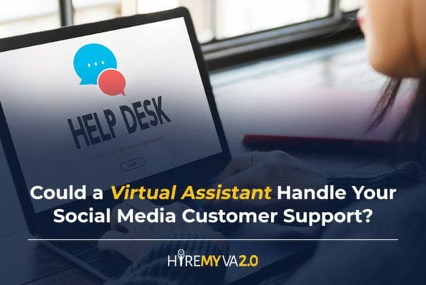 hvablog could a virtual assistant handle your social media customer support