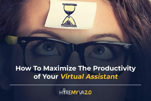 hvablog how to maximize the productivity of your virtual assistant