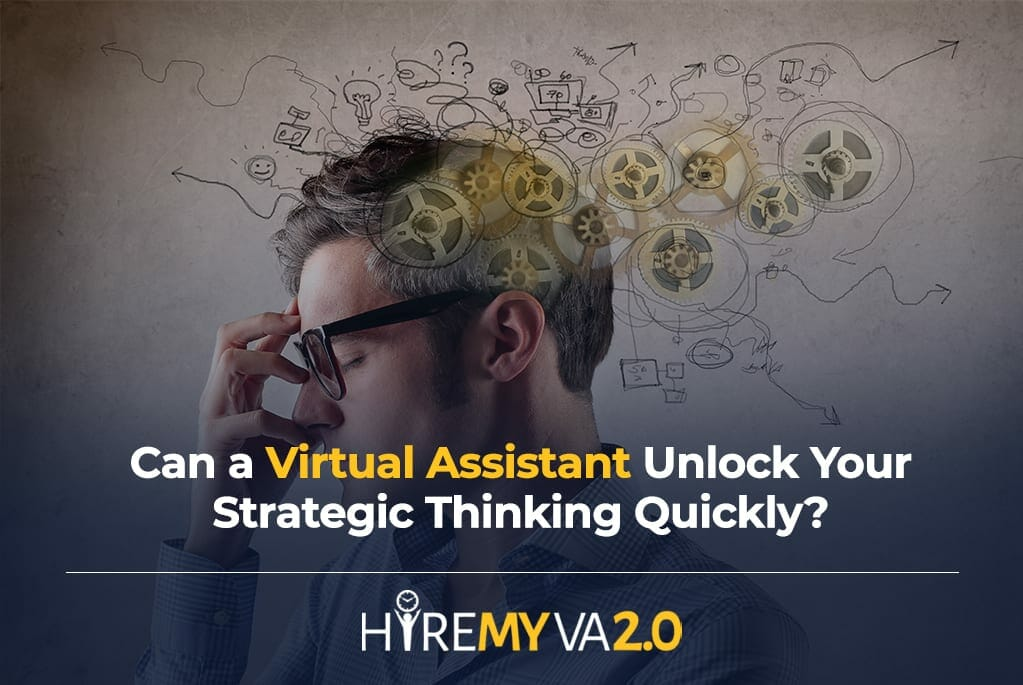 hvablog can a virtual assistant unlock your strategic thinking quickly manthinking